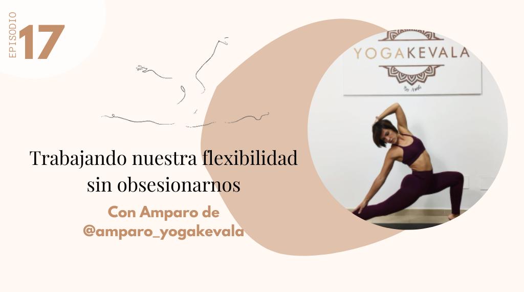 Flexibilidad y yoga con Amparo Yogakevala